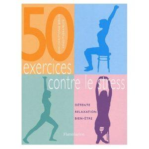 50 exercices contre le stress