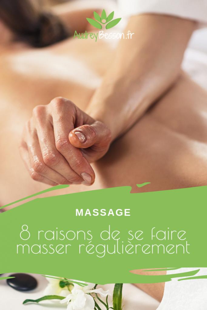 8 Raisons De Se Faire Masser Régulièrement Massage Rennes Pinterest