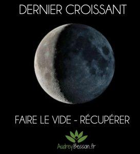 Dernier croissant de lune signification magie récupérer faire le vide