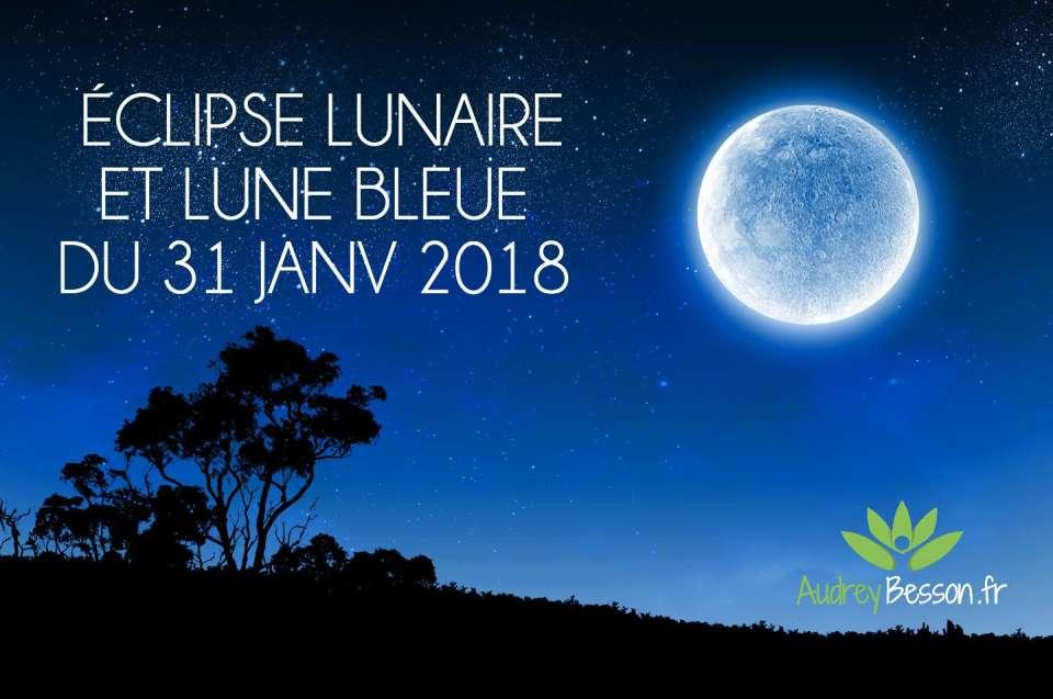 éclipse lunaire totale et lune bleue du 31 Janv 2018
