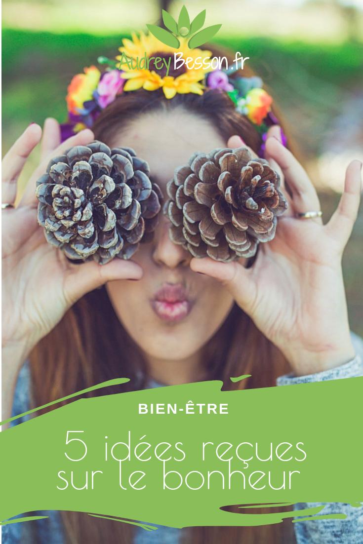 5 Fausses Idées Reçues Sur Le Bonheur Joie