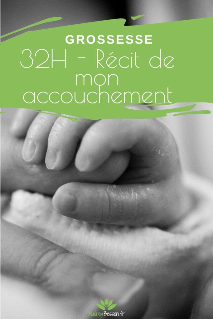 32h Récit De Mon Accouchement Physiologique Rennes