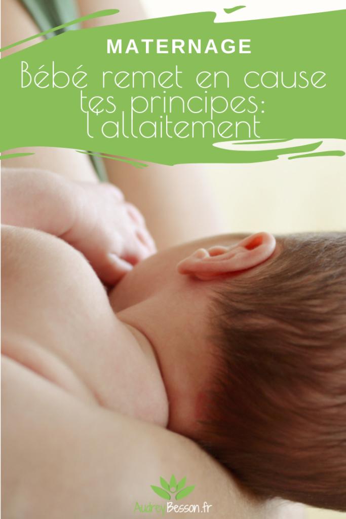 Bébé Remet En Cause Tes Principes. L'allaitement