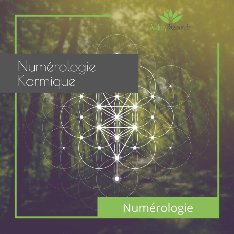 Numerologie Karmique Tibétaine Karma Cadeaux Défis Naissance Numérologue Rennes Audrey Besson